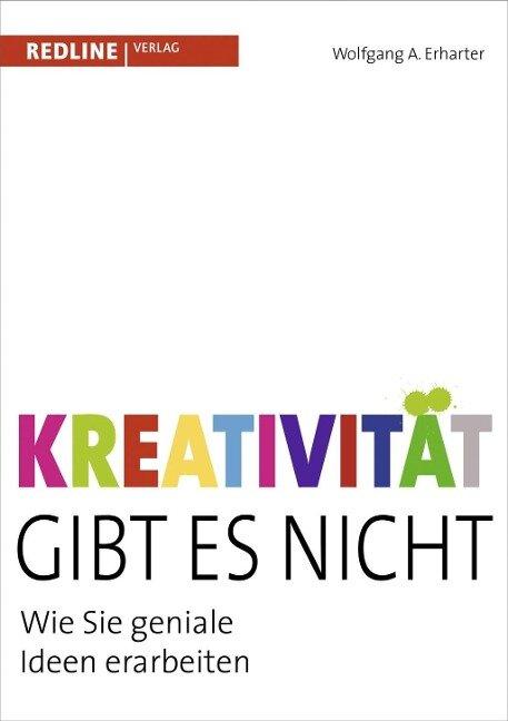 Kreativität gibt es nicht - Wolfgang A. Erharter