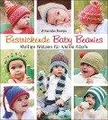 Bestrickende Baby Beanies. Mollige Mützen zum Stricken für kleine Köpfe - Amanda Keeys