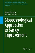 Biotechnological Approaches to Barley Improvement -