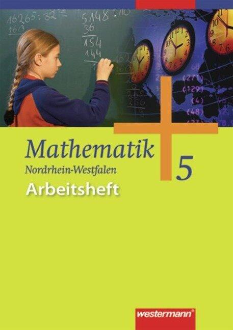 Mathematik 5. Arbeitsheft. Nordrhein-Westfalen, Niedersachsen, Schleswig-Holstein -