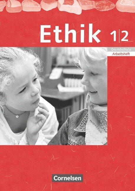 Ethik 1./2. Schuljahr. Arbeitsheft. Sachsen, Sachsen-Anhalt, Thüringen, Mecklenburg-Vorpommern, Rheinland-Pfalz -