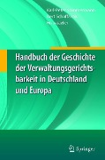 Handbuch der Geschichte der Verwaltungsgerichtsbarkeit in Deutschland und Europa -
