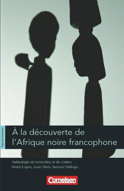 Espaces littéraires. Anthologie de nouvelles francophones - Kitia Touré, Leila Sebba, Monique Proulx, Henri Lopes, Assia Djebar