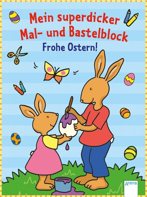 Mein superdicker Mal- und Bastelblock. Frohe Ostern! -
