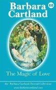 68. The Magic of Love - Barbara Cartland