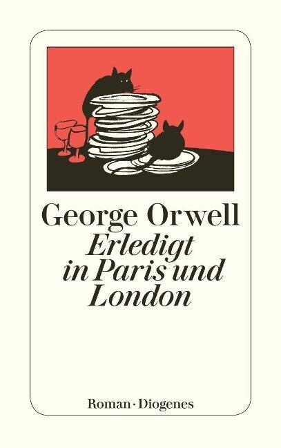 Erledigt in Paris und London - George Orwell