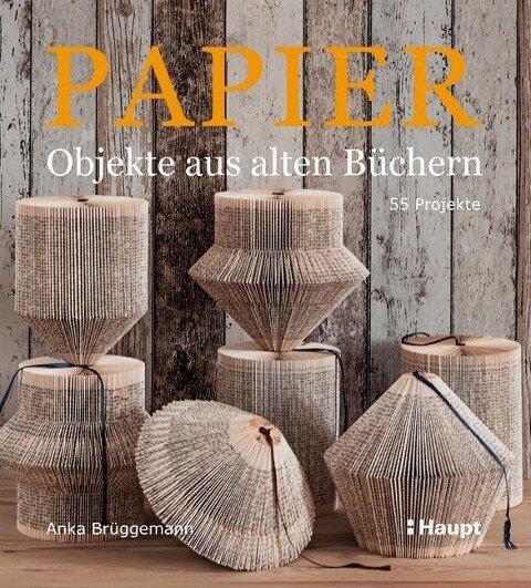 Papier-Objekte aus alten Büchern - Anka Brüggemann