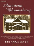 American Bloomsbury: Louisa May Alcott, Ralph Waldo Emerson, Margaret Fuller, Nathaniel Hawthorne, and Henry David Thoreau: Their Lives, Th - Susan Cheever