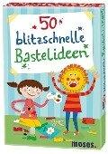 50 blitzschnelle Bastelideen - Nicola Berger