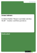 """Gottfried Keller """"Romeo und Julia auf dem Dorfe"""" - Analyse und Interpretation - Doreen Oelmann"""