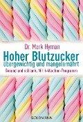 Hoher Blutzucker - übergewichtig und mangelernährt - Mark Hyman