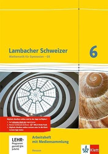 Lambacher Schweizer. 6. Schuljahr G8. Arbeitsheft plus Lösungsheft und Lernsoftware. Neubearbeitung. Hessen -