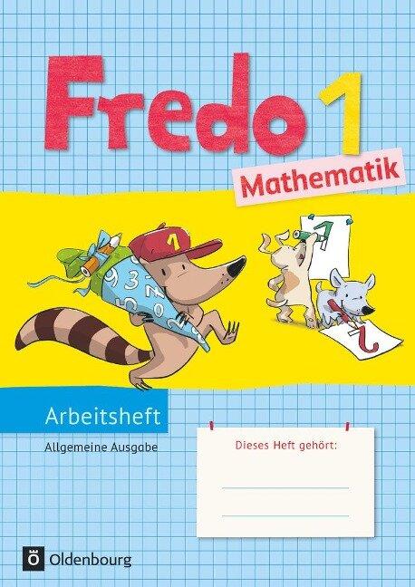 Fredo Mathematik Ausgabe A 1. Schuljahr. Arbeitsheft - Mechtilde Balins, Rita Dürr, Nicole Franzen-Stephan, Petra Gerstner, Ute Plötzer
