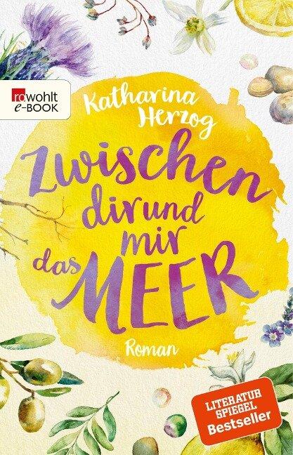 Zwischen dir und mir das Meer - Katharina Herzog