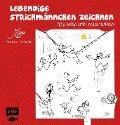 Lebendige Strichmännchen zeichnen - Andreas Tschudin