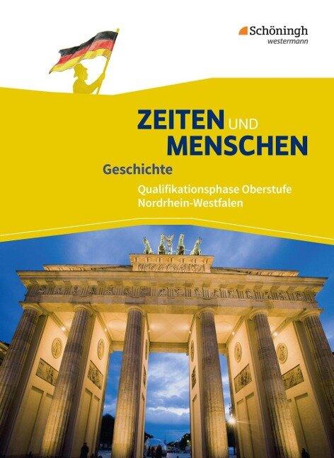 Zeiten und Menschen 2. Schülerband. Qualifikationsphase. Nordrhein-Westfalen u.a. - Neubearbeitung -