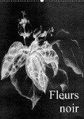 Fleurs noir (Wandkalender 2018 DIN A2 hoch) - Friederike Küster
