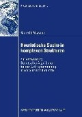 Heuristische Suche in komplexen Strukturen - Albrecht Fritzsche