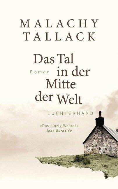 Das Tal in der Mitte der Welt - Malachy Tallack