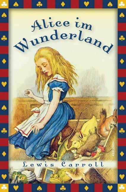 Alice im Wunderland (Vollständige Ausgabe) - Lewis Carroll