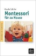 Montessori für zu Hause - Claudia Schäfer