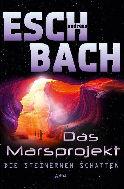 Das Marsprojekt (4). Die steinernen Schatten - Andreas Eschbach