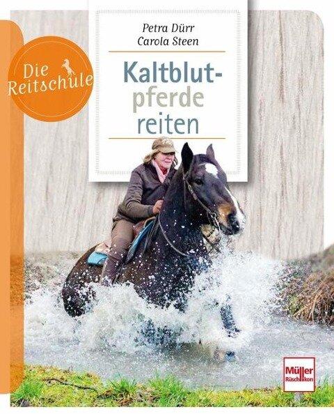 Kaltblutpferde reiten - Petra Dürr, Carola Steen