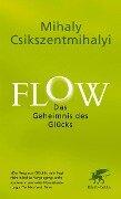 Flow. Das Geheimnis des Glücks - Mihaly Csikszentmihalyi