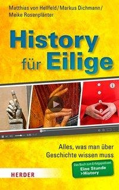 History für Eilige - Matthias von Hellfeld, Markus Dichmann, Meike Rosenplänter