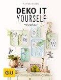 Deko it yourself. Das Wohnbuch für Selbermacher (mit Schnittbogen) - Alexandra Beck-Berge