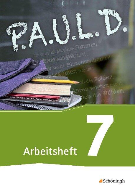 P.A.U.L. D. (Paul) 7. Arbeitsheft. Für Gymnasien und Gesamtschulen - Neubearbeitung -