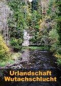 Urlandschaft Wutachschlucht (Wandkalender 2017 DIN A3 hoch) - Simone Hug