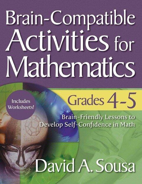 Brain-Compatible Activities for Mathematics, Grades 4-5 - David A. Sousa
