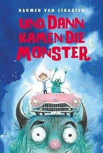 Und dann kamen die Monster - Harmen Van Straaten