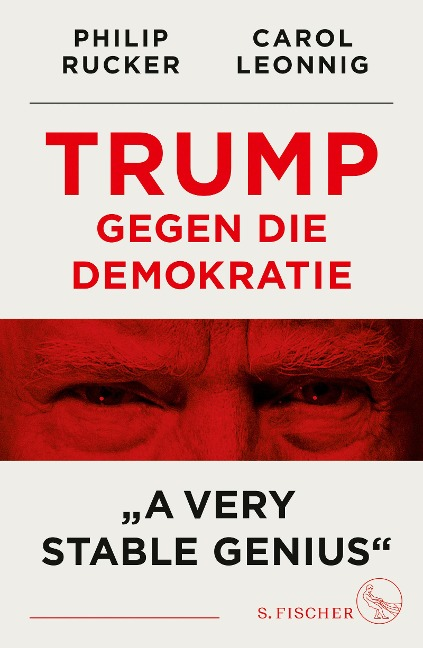 Trump gegen die Demokratie - »A Very Stable Genius« - Carol Leonnig, Philip Rucker