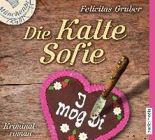 Die Kalte Sofie - Felicitas Gruber