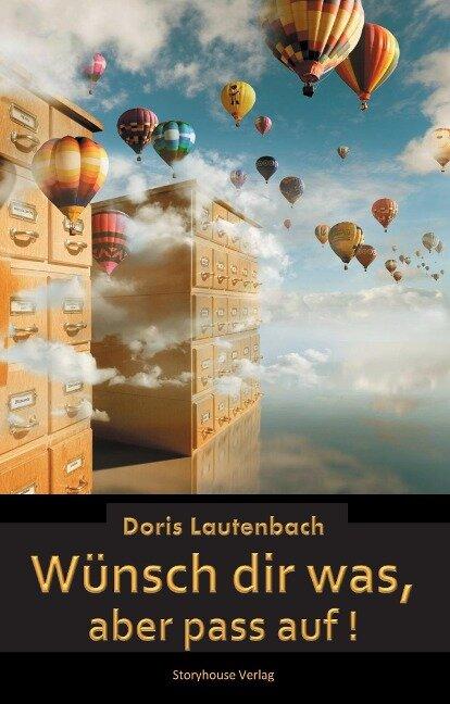 Wünsch dir was, aber pass auf! - Doris Lautenbach