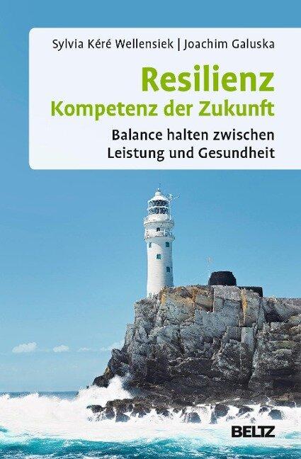 Resilienz - Kompetenz der Zukunft - Sylvia Kéré Wellensiek, Joachim Galuska