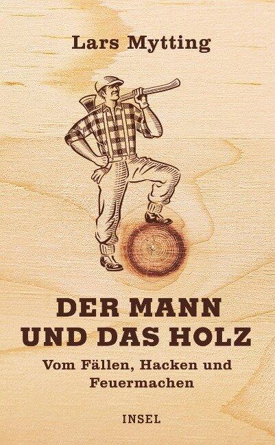 Der Mann und das Holz - Lars Mytting