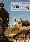 Würzburg - Tradition und Moderne (Tischkalender 2018 DIN A5 hoch) - Oliver Pinkoss Photostorys