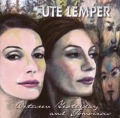 Between Yesterday And Tomorrow - Ute Lemper
