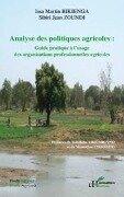Analyse des politiques agricoles - guide pratique a l'usage - Bikienga, Zoundi