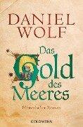 Das Gold des Meeres - Daniel Wolf