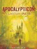 Apocalypticon - Clayton Smith