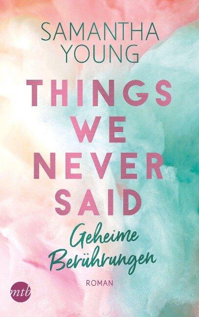 Things We Never Said - Geheime Berührungen - Samantha Young