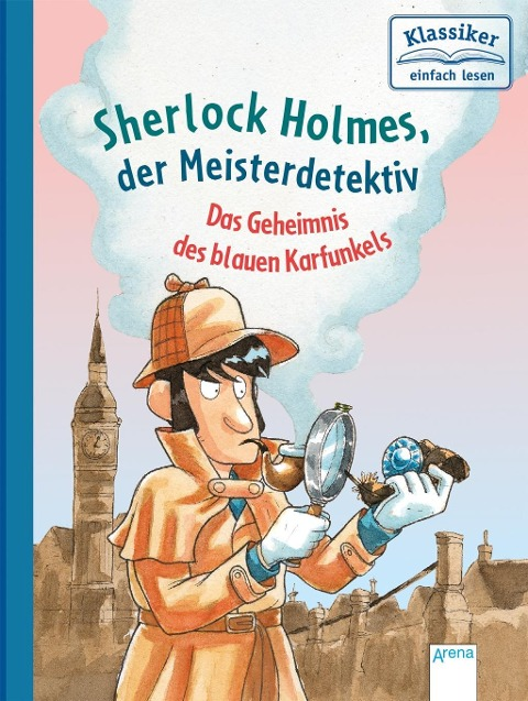 Sherlock Holmes, der Meisterdetektiv. Das Geheimnis des blauen Karfunkels - Sir Arthur Conan Doyle, Oliver Pautsch