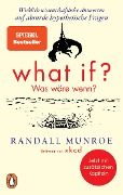 What if? Was wäre wenn? - Randall Munroe