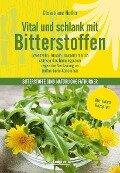 Vital und schlank mit Bitterstoffen - Christiane Holler