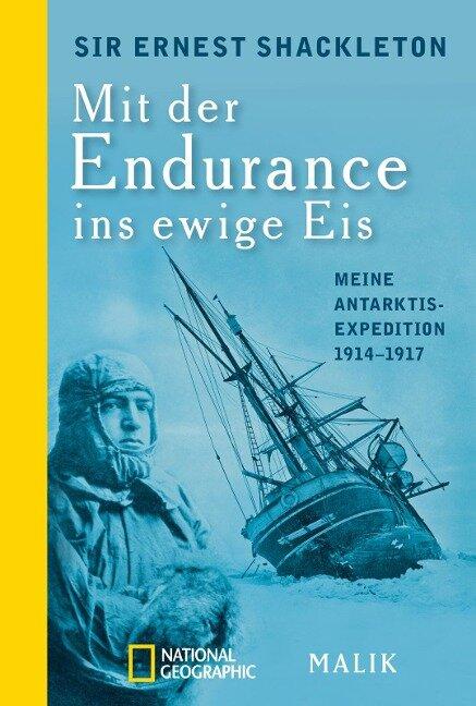 Mit der Endurance ins ewige Eis - Ernest Shackleton