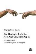 Die Theologie des Leibes von Papst Johannes Paul II. - Thomas Maria Rimmel